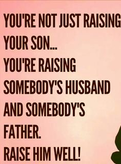 Yesssssss! So many moms don't realize that one day their sons will get married and have children one day too!