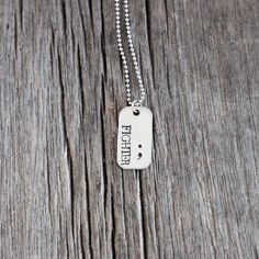"Semicolon Dog Tag Necklace Hand Stamped "" Fighter """