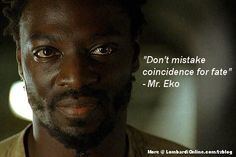 A memorable quote from the TV series LOST by Mr. Eko.