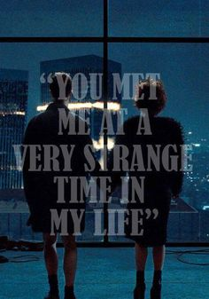 """You met me at a very strange time in my life."" Fight Club"