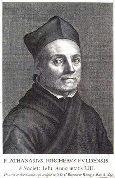 Athanasius Kircher (1602-1680) Alemania.