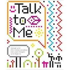 Amazon.com: Talk to Me: Design and the Communication between People and Objects (9780870707964): Jamer Hunt, Alexandra Midal, Paola Antonelli: Books