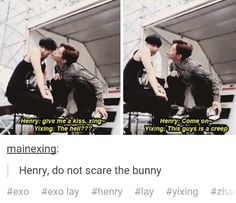 "Henry... please don't scare bunny Lay!  <<< this might be why members of EXO keep ""accidently"" hitting Henry's... downstairs^.^"