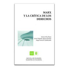 Marx y la crítica de los derechos– Autores Varios – Editorial Universidad Industrial de Santander www.librosyeditores.com Editores y distribuidores.