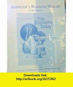 Instructors Resource Manual (The Economy Today) (9780073662671) Kevin Klein, Bradley R. Schiller , ISBN-10: 0073662674  , ISBN-13: 978-0073662671 ,  , tutorials , pdf , ebook , torrent , downloads , rapidshare , filesonic , hotfile , megaupload , fileserve