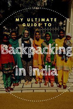 A travel guide for backpacking in India, with tips on food, transportation, safety, customs, and more