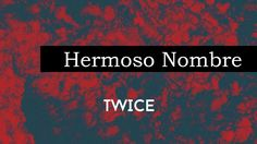 Hermoso Nombre   Twice (LETRA)   Hillsong Worship - What a Beautiful Nam...