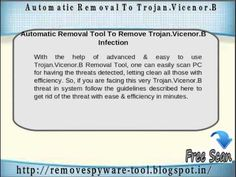 If you are completely fed up with the existence of Trojan.Vicenor.B and wants to get rid from it in simple way then make use of Trojan.Vicenor.B Removal Tool which can protect your system and also helps to increase its working speed. So download the software now.
