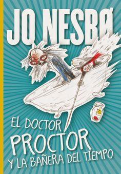 Matilda Libros: El doctor Proctor y la bañera del tiempo. Jo Nesbo...