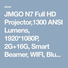 JMGO N7 Full HD Projector,1300 ANSI Lumens, 1920*1080P, 2G+16G, Smart Beamer,  WIFI, Bluetooth, HDMI, USB,Support 4K LED TV-in Projectors from Computer & Office on Aliexpress.com | Alibaba Group Full Hd Projector, Projector Reviews, Alibaba Group, Wifi, Bluetooth, Usb