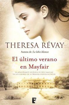 El último verano en Mayfair (B de Books) (Novela (Vergara)) de Thérése Revay y otros, http://www.amazon.es/dp/B009VDW8PW/ref=cm_sw_r_pi_dp_ZvAxwb16GY9ZW