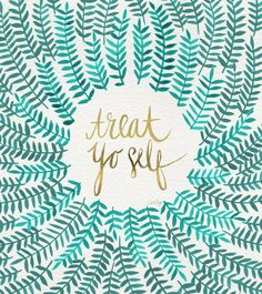 What one thing could you do just for you today? :: Treat Yo Self by Cat Coquillette