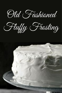 Old fashioned fluffy frosting recipe -- I've always called it 7 minute frosting.