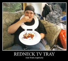 FUNNY REDNECK PICTURES WITH CAPTIONS | Funny| Funny - redneck tv tray. Description from pinterest.com. I searched for this on bing.com/images