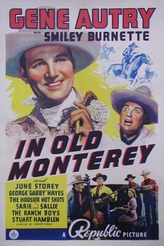 IN OLD MONTEREY (1939) Gene Autry and June Storey.~~~