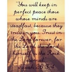 Bible Verses Quotes, Bible Scriptures, Isaiah 26 3 4, Perfect Peace, Peace Of God, Daily Scripture, Memory Verse, Jesus Lives, Keep The Faith
