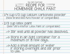 The Mint Mermaid's Homemade Chalk Paint Recipe at http://themintmermaid.blogspot.com/2014/04/chalk-paint-recipe.html