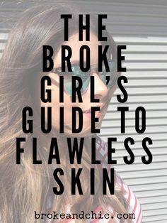 The Broke Girl's Guide To Flawless Skin // www.brokeandchic.com