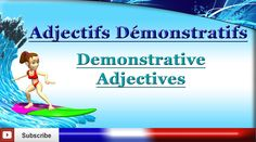 Learn French - Demonstrative Adjectives - Les adjectifs démonstratifs