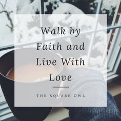 The Square Owl - Walk by Faith and Live With Love