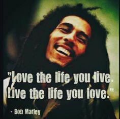 Love the life you live. Live the life you love... es simple no?