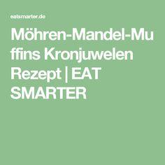 Möhren-Mandel-Muffins Kronjuwelen Rezept   EAT SMARTER