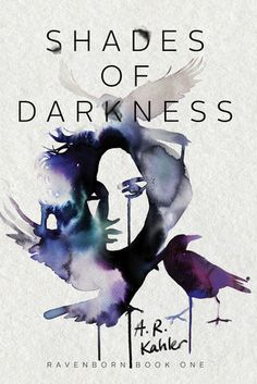 Shades of Darkness (Ravenborn #1) by A.R. Kahler * Expected publication: March 8th 2016 by Simon Pulse * Genre: YA Paranormal