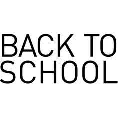 Back To School text ❤ liked on Polyvore featuring text, words, phrase, quotes and saying