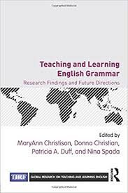 Teaching and learning English grammar : research findings and future directions / edited by MaryAnn Christison ... [et al.]