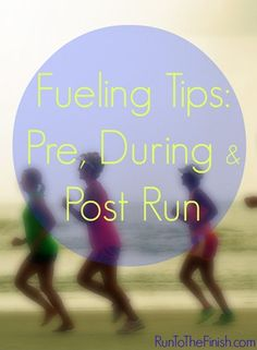 Repinned: Fueling Tips: Pre, During & Post Run…