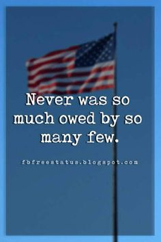 short memorial day quotes sayings, Never was so much owed by so many few. Memorial Day Quotes, On Today, Veterans Day, Quote Of The Day, Military, Peace, Sign, Memories, Times
