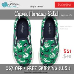 Start your Christmas shopping now. Cyber Monday sale today and tomorrow! Monsters shoes from $48 to $31: http://www.bucketfeet.com/shop/kids/monsters