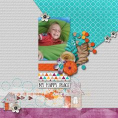 My Happy Place - digital scrapbook layout I created using Home Sweet Home bundle by Pixelily Designs, part of the November Gotta Grab It event at Gotta Pixel. I love the bright colors, the different textures of  all the papers and the sweet home and flower elements in this great bundle.