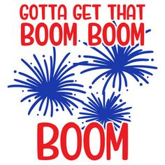 Silhouette Design Store: Gotta Get That Boom Boom Boom Silhouette Cameo Projects, Silhouette Design, Happy Birthday America, Fourth Of July Shirts, 4th Of July Party, July 4th, July Crafts, Vinyl Shirts, Thing 1