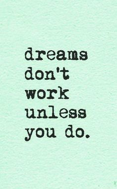 Keep this mantra in mind! Don't just dream about it this week, say YES to a smokin' hot body!!!