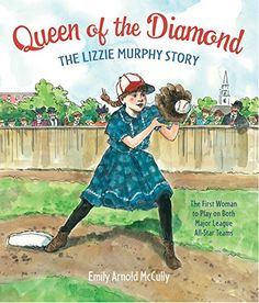 Amazing Women in History - Queen of the Diamond: The Lizzie Murphy Story