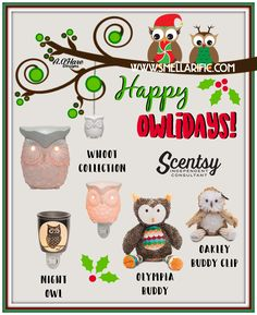 Happy Owlidays!! Check out all of Scentsy's OWLS at www.smellarific.com. Flyer by: Angela O'Hare