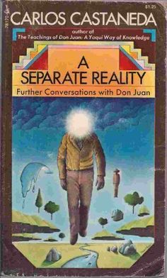 """""""A Separate Reality, Further Conversations with Don Juan"""" by Carlos Castaneda…"""