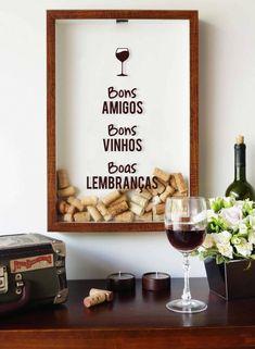 Quadros Porta-Rolhas: Bons Amigos, Bons Vinhos, Boas Lembranças!