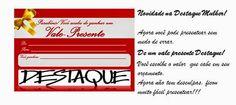 DESTAQUE : Vale presente Destaque, uma ótima opção!!!