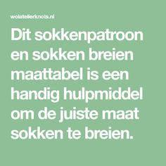 Dit sokkenpatroon en sokken breien maattabel is een handig hulpmiddel om de juiste maat sokken te breien. Knitting Socks, Knitting Projects, Mittens, Knit Crochet, Om, How To Make, Bujo, Quiche, Barbie