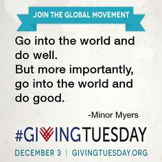 Do good this #GivingTuesday! #quote from Minor Myers