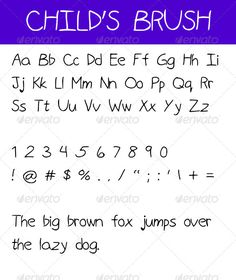 Child's Brush  #GraphicRiver         Font written by a child. Includes OTF and TTF  	 Only one font weight available.     Created: 10May13 CompatibleOS: Mac #PC FontFilesIncluded: TrueTypeTTF #OpenTypeOTF OptimumSize: 16pt Tags: alphabet #brush #child #font #kid #messy