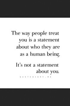 It's not  a statement about you.... quote