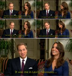 Love this interview with Prince William and Duchess Kate Middleton. So funny!