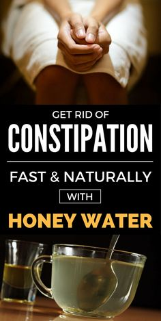 Get Rid of Constipation Fast and Naturally with Honey Water