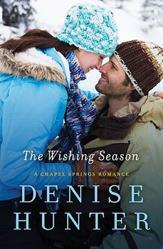 The Wishing Season by Denise Hunter | Chapel Springs, BK#3 | Publisher: Thomas Nelson | Publication Date: December 9, 2014 | www.denisehunterbooks.com | Contemporary Romance