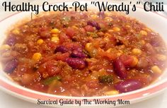 """Survival Guide by The Working Mom: Healthy Crock Pot """"Wendy's"""" Chili"""