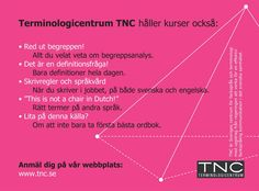 The Swedish Centre for Terminology TNC.