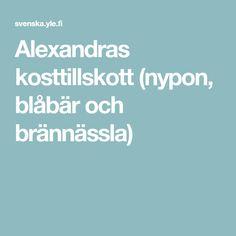 Alexandras kosttillskott (nypon, blåbär och brännässla)
